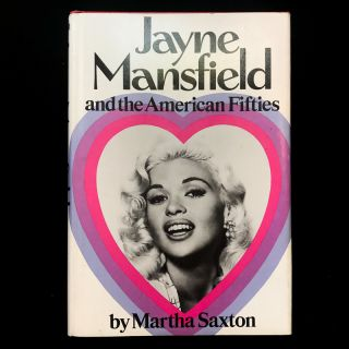 Jayne Mansfield and the American Fifties. Jane Mansfield, Martha Saxton