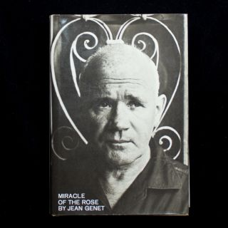 Miracle of the Rose. Jean Genet, Bernard Frechtmam