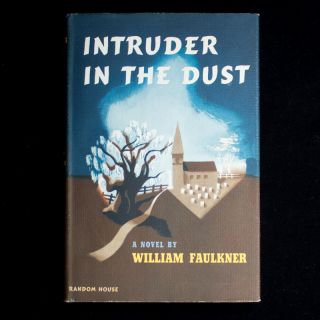 Intruder In the Dust. William Faulkner