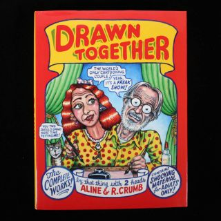 Drawn Together. Aline Crumb, R. Crumb.