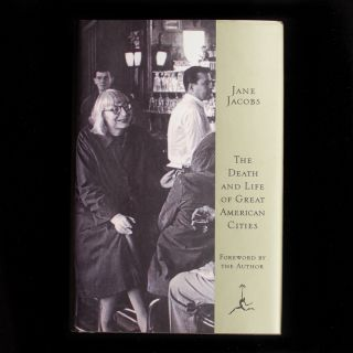 The Death and Life of Great American Cities. Jane Jacobs