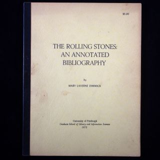 The Rolling Stones: An Annotated Bibliography. Rolling Stones, Mary Laverne Dimmick.