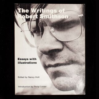 The Writings of Robert Smithson. Essays with Illustrations. Robert Smithson, Nancy Holt