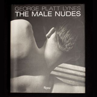 The Male Nudes. George Platt Lynes, Steven Haas