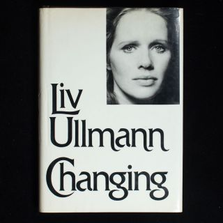 Changing. Liv Ullmann