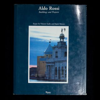 Aldo Rossi. Aldo Rossi, Vincent Scully, Rafael Moneo, Peter Arnell, Ted Bickford, essays