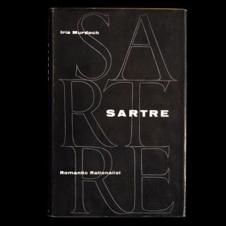 Sartre: Romantic Rationalist. Iris Murdoch, Jean-Paul Sartre.