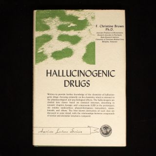 Hallucinogenic Drugs. F. Christine Brown