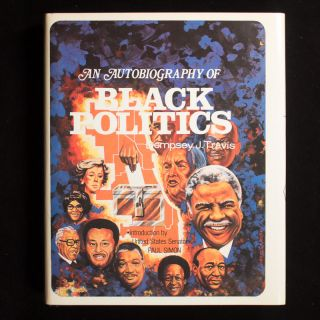 An Autobiography of Black Politics. Dempsey J. Travis, Paul Simon, introduction
