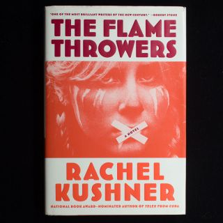 The Flamethrowers. Rachel Kushner