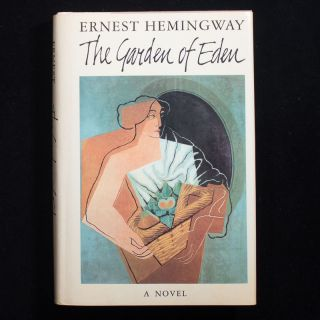 The Garden of Eden. Ernest Hemingway