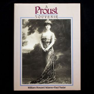 A Proust Souvenir. Marcel Proust, Willaim Howard Adams, Paul Nadar, photos