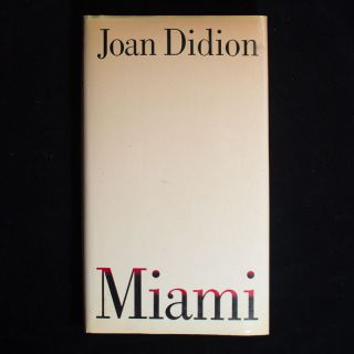 Miami. Joan Didion