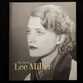 The Art of Lee Miller. Lee Miller, Mark Haworth-Booth