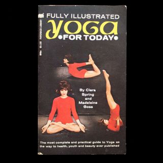 Yoga for Today. Clara Spring, Madeleine Goss.