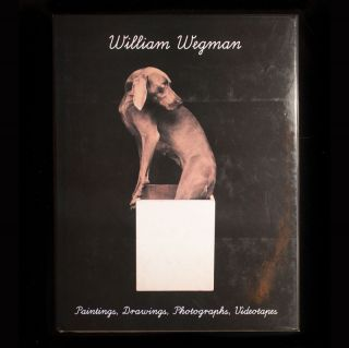 William Wegman. William Wegman, Martin Kunz, Alain Sayag, Peter Schjedahl, Peter Weiermair, texts