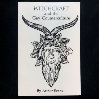 Witchcraft and the Gay Counterculture. Arthur Evans