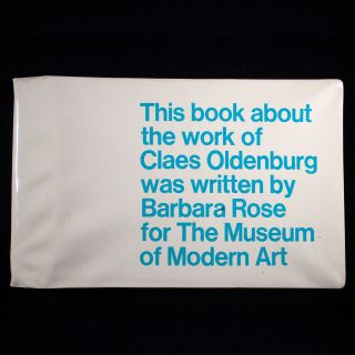 Claes Oldenburg. Claes Oldenburg, Barbara Rose.
