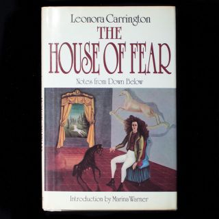 The House of Fear. Leonora Carrington, Marina Warner, Max Ernst, preface and illustrations,...