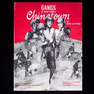 Gangs in New York's Chinatown. Betty Lee Sung