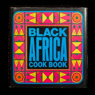 Black Africa Cook Book. Monica Bayley, Alain Le Foll