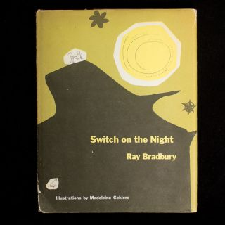 Switch On the Night. Ray Bradbury, Madeleine Gekiere, illustrations