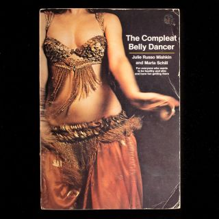 The Compleat Belly Dancer. Julie Russo Mishkin, Marta Schill