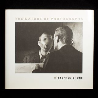 The Nature of Photographs. Stephen Shore