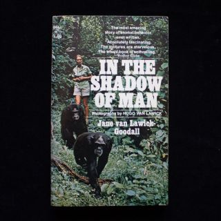 In the Shadow of Man. Jane van Lawick-Goodall, Hugo van Lawick, photographer.
