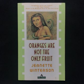Oranges Are Not the Only Fruit. Jeanette Winterson