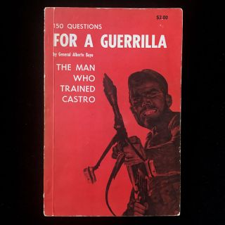 150 Questions For a Guerrilla. Alberto Bayo, Hugo Hartenstein, Dennis Harder, Robert. K. Brown