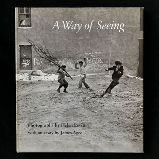 A Way of Seeing. Helen Levitt, James Agee, text
