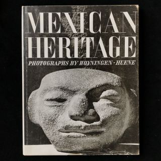 Mexican Heritage. George Hoyningen-Huene, Alfonso Reyes, photos, text