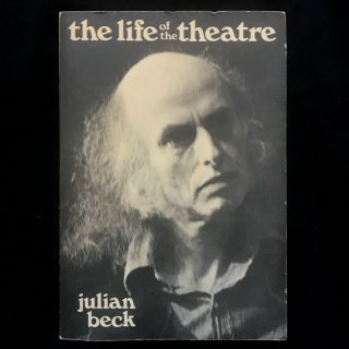 The Life of the Theatre. Julian Beck