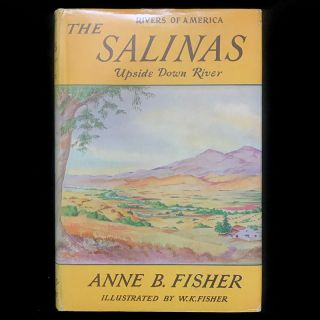 The Salinas. Anne B. Fisher, Walter K. Fisher, illustrations