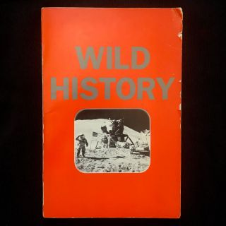 Wild History. Richard Prince, Kathy Acker, Lynne Tillman, Cookie Mueller, Gary Indiana, Spalding...
