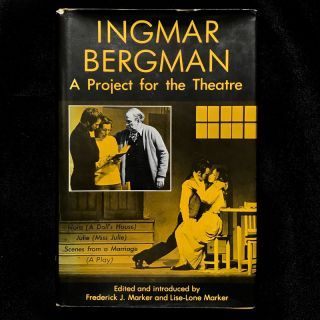 A Project for the Theatre. Ingmar Bergman, Frederick J. Marker, Lisa-Lone Marker
