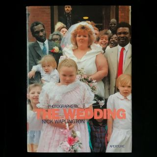 The Wedding. Nick Waplington, Irvine Welsh, essay