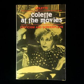 Colette At the Movies. Colette, Alain and Odette Virmaux, Sarah W. R. Smith, Alain, Odette...