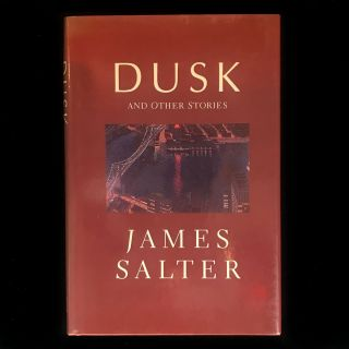 Dusk and Other Stories. James Salter
