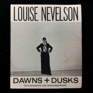 Dawns + Dusks. Louise Nevelson, Diana MacKown, interviews