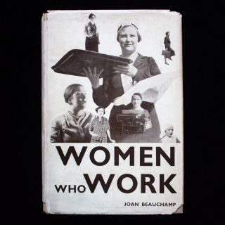 Women Who Work. Joan Beauchamp.