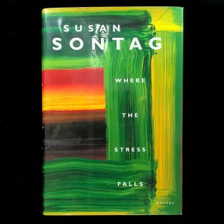 Where the Stress Falls. Susan Sontag