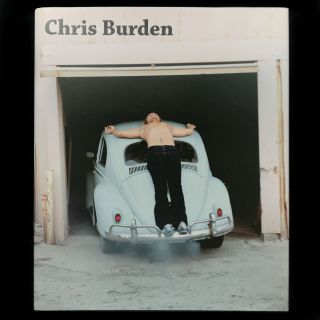 Chris Burden. Chris Burden, Fred Hoffman, Kristine Stiles, Paul Schimmel, Lisa Le Feuvre, Robert...