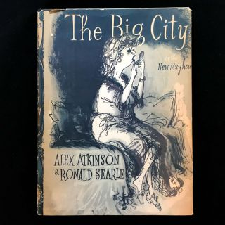 The Big City, or the New Mayhew. Alex Atkinson, Ronald Searle