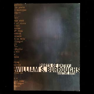 Ports of Entry: William S. Burroughs and the Arts. William S. Burroughs, Robert A. Sobieszek