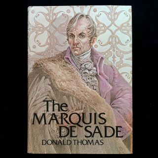 The Marquis de Sade. Marquis de Sade, Donald Thomas