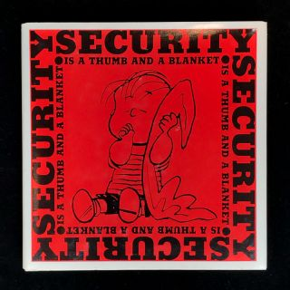 Security Is a Thumb and a Blanket. Charles M. Schulz