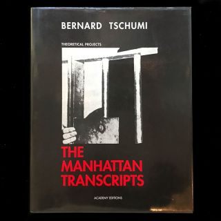 The Manhattan Transcripts. Bernard Tschumi