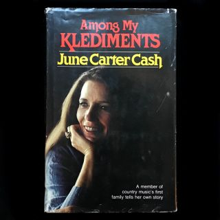 Among my Klediments. June Carter Cash